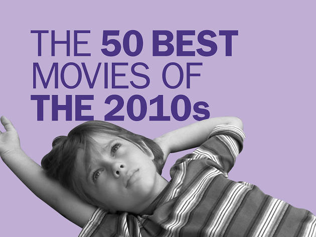 The 50 best films of the 2010s