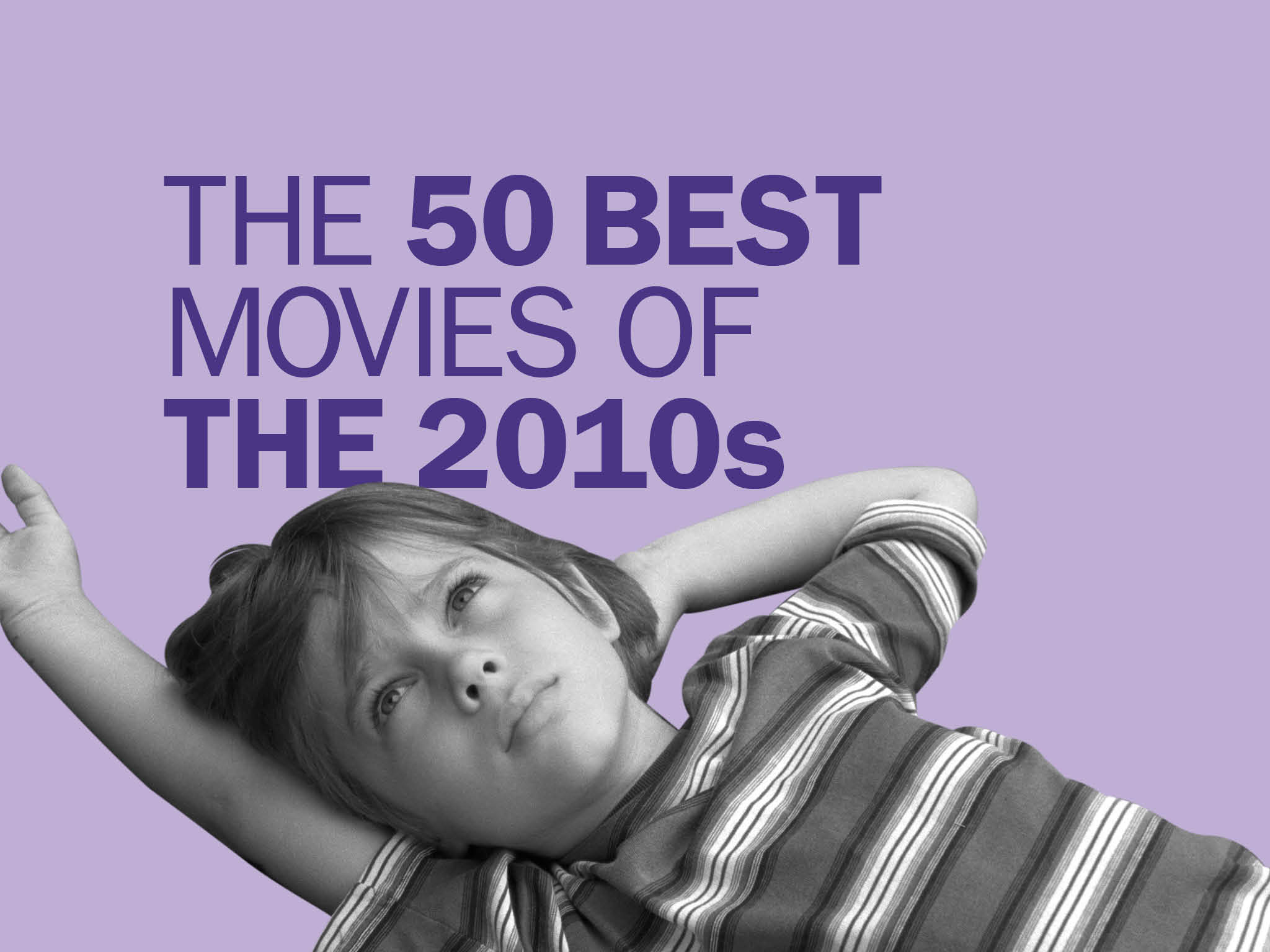 The 50 best movies of the 2010s