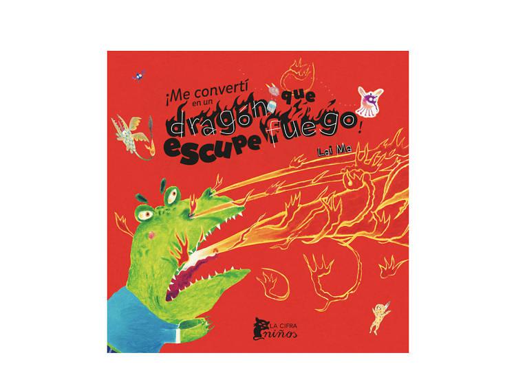 Me he convertido en un dragón que escupe fuego (Lai Ma)