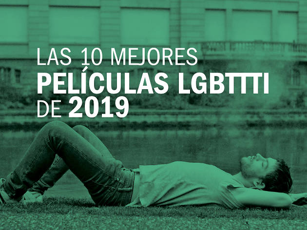 Las 10 mejores películas LGBTTTI de 2019