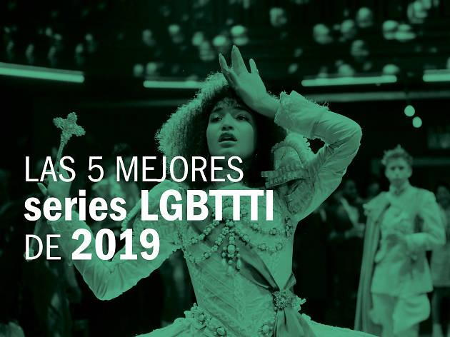 Las 5 mejores series LGBTTTI de 2019