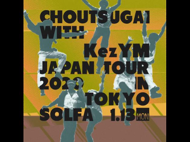 CHOUTSUGAI with Kez YM