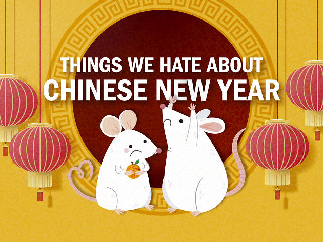 Things we hate about Chinese New Year