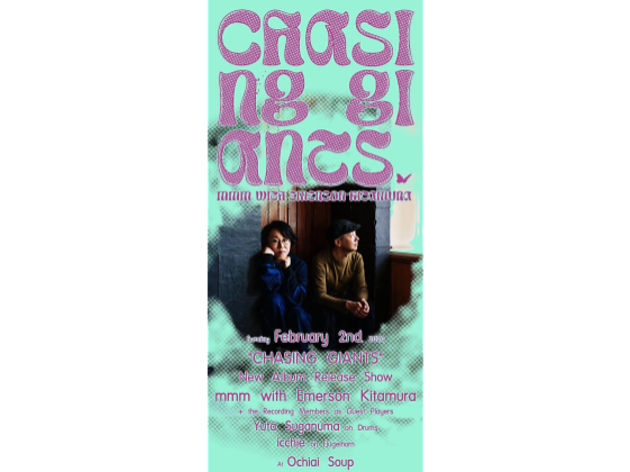 """MMM WITH EMERSON KITAMURA """"CHASING GIANTS"""" RELEASE SHOW WITH RECORDING MEMBERS"""