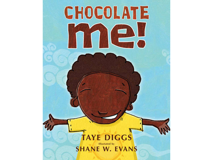 Chocolate Me! by Taye Diggs and Shane W. Evan