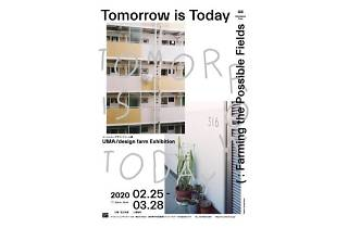 UMA/design farm展 Tomorrow is Today: Farming the Possible Fields