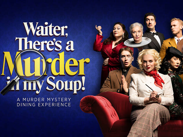 'Waiter, There's a Murder in my Soup!' at Troubadour Wembley Park Theatre