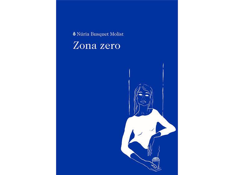 'Zona zero', de Núria Busquet Molist