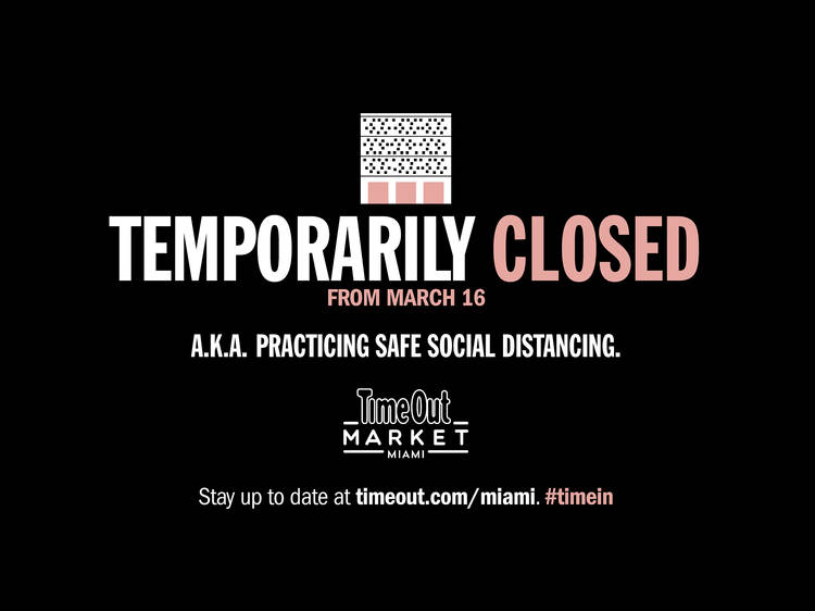 Time Out Market Miami will close temporarily from March 16