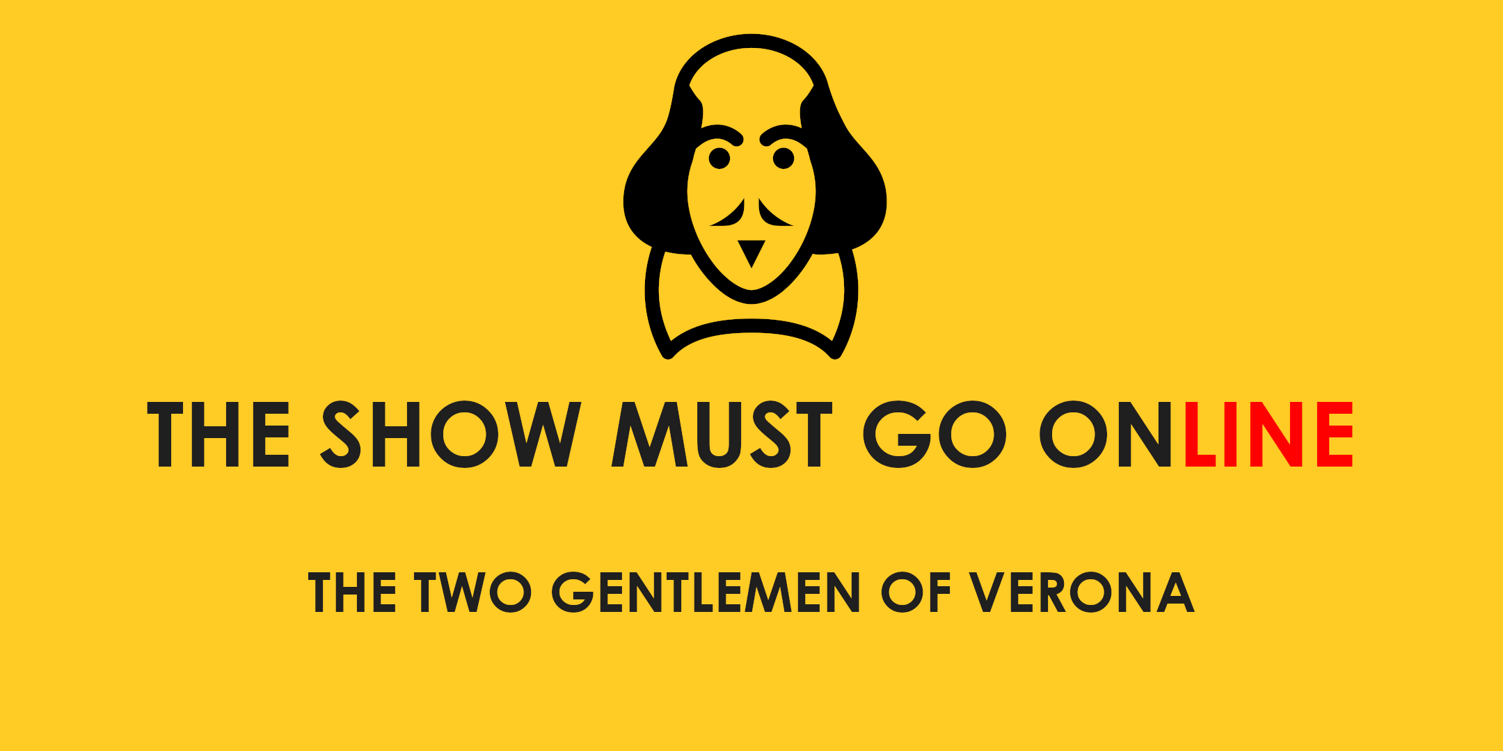 The Show Must Go Online, 2020, Shakespeare