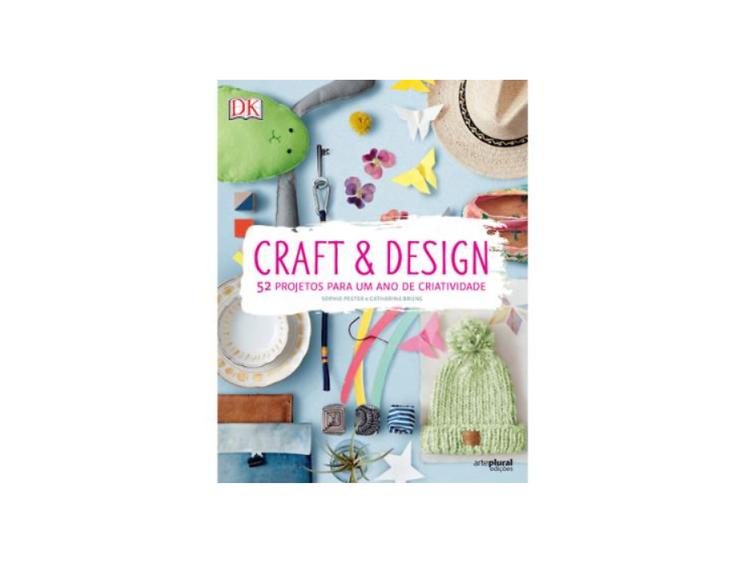 Craft & Design: 52 Projectos Para um Ano de Criatividade
