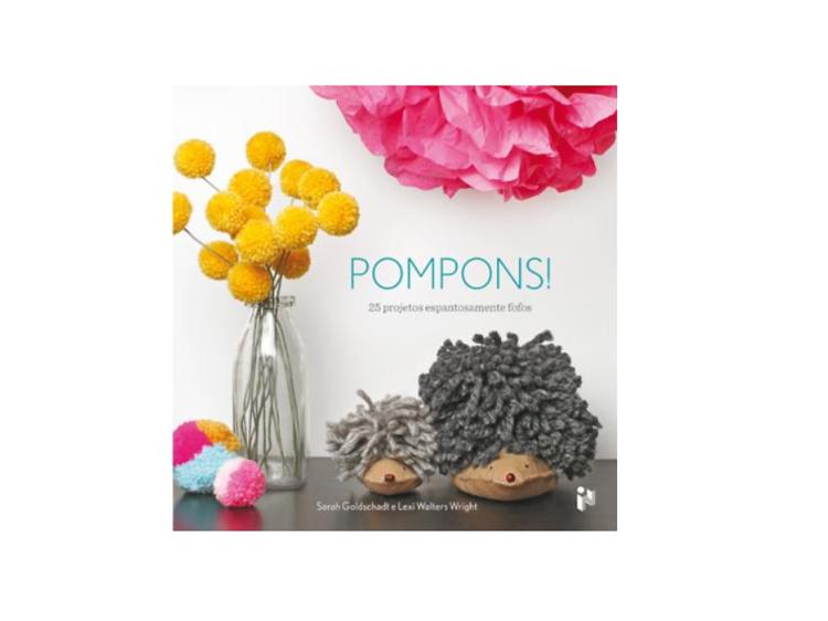Pompons! 25 Projectos espantosamente fofos