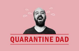 Quarantine Dad, Andrzej Lukowski, 2020