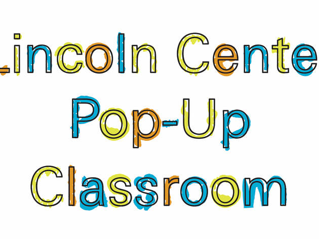 Pop-up classrooms from Lincoln Center
