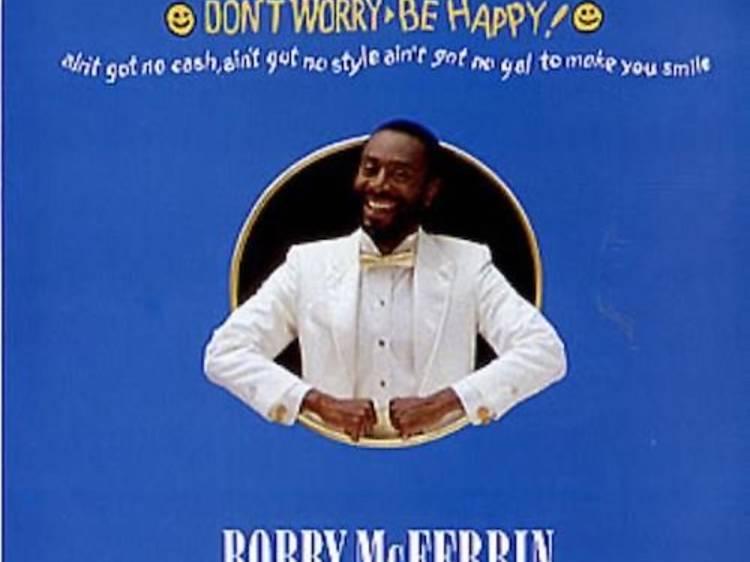 'Don't Worry, Be Happy', de Bobby McFerrin