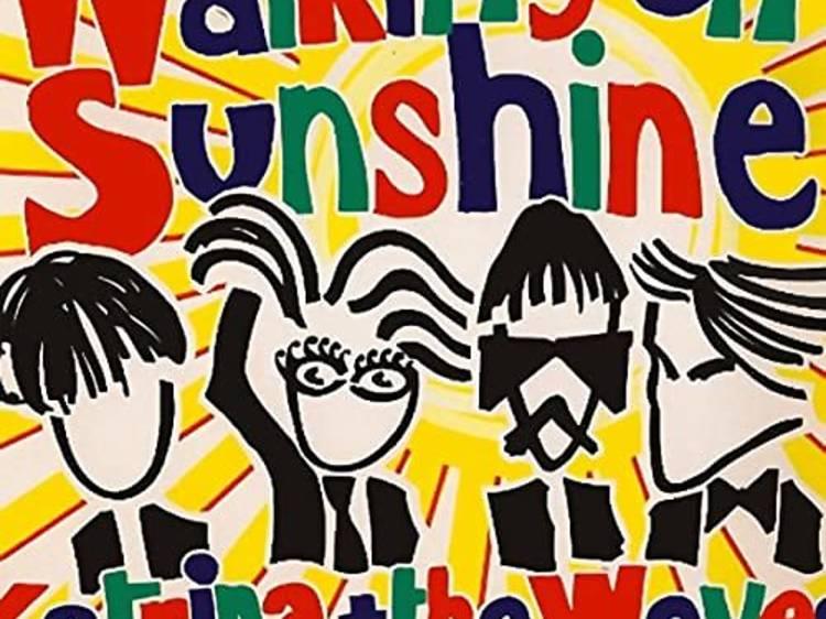 'Walking On Sunshine', de Katrina & The Waves