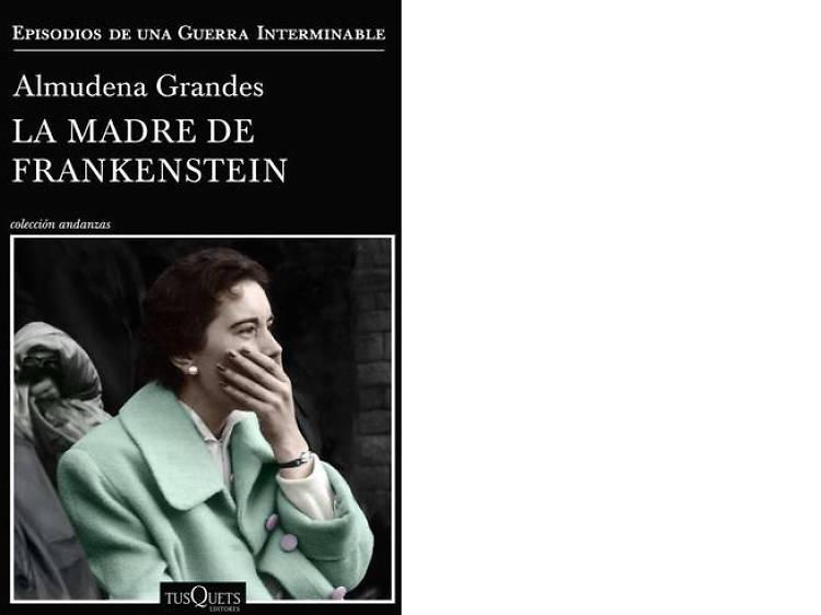 'La madre de Frankenstein', de Almudena Grandes