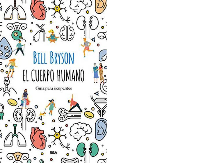 'El cuerpo humano. Guía para ocupantes', de Bill Bryson