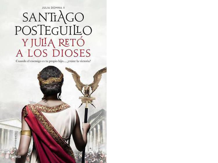 'Y Julia retó a los dioses', de Santiago Posteguillo