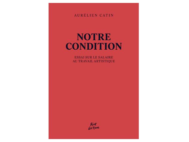 Aurèlien Catin, Notre Condition, Riot Éditions