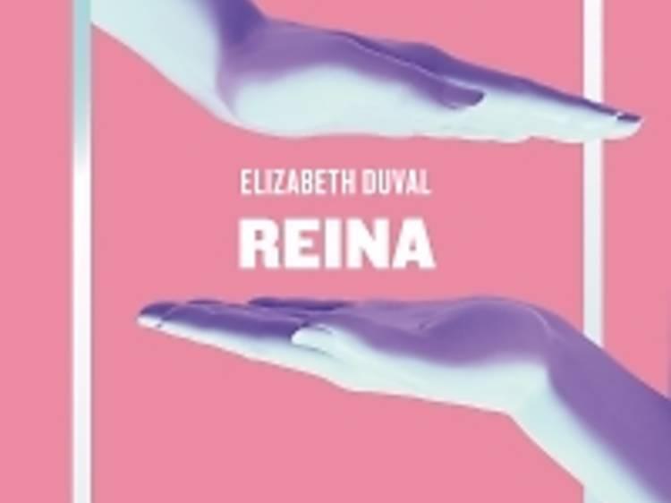 'Reina', de Elizabeth Duval
