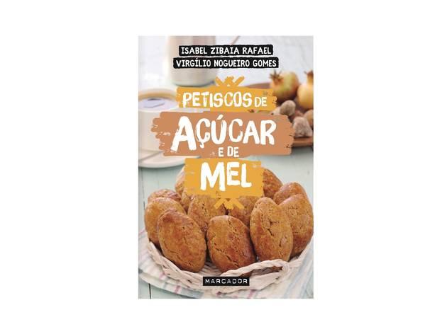 Livro, Cozinha, Petiscos de açúcar e mel, Isabel Zibaia Rafael e Virgílio Nogueiro Gomes