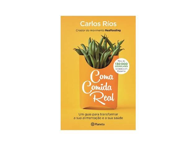 Livro, Cozinha, Coma Comida Real, Carlos Ríos