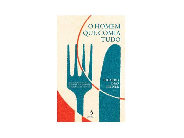 Livro, Cozinha, O Homem que comia tudo, Ricardo Dias Felner