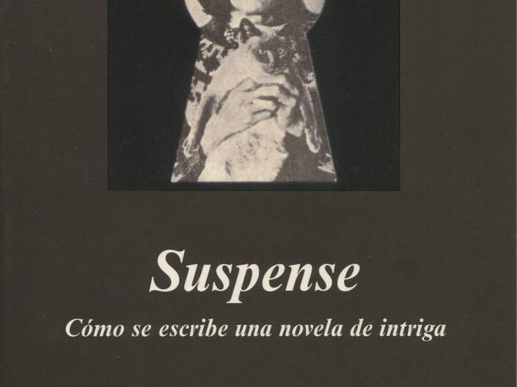 'Suspense. Cómo se escribe una novela de intriga', Patricia Highsmith (2006)