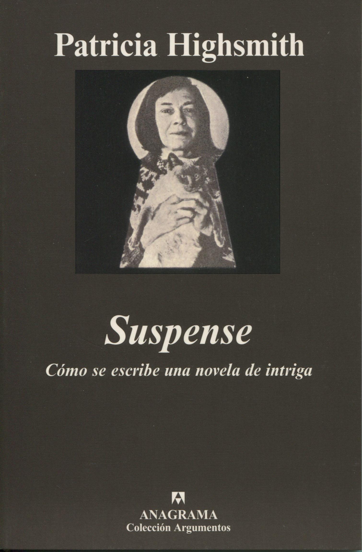 'Suspense. Cómo se escribe una novela de intriga', Patricia Highsmith