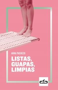Listas, guapas, limpias, de Anna Pacheco