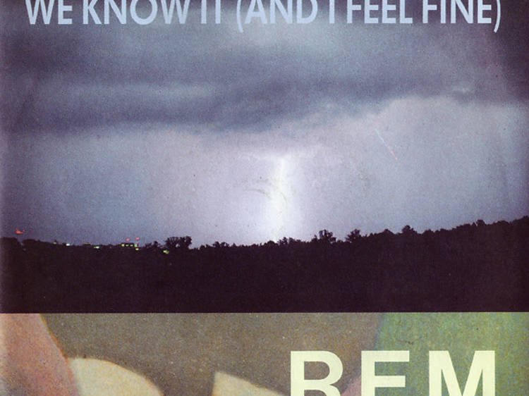 'It's the end of the world as we know it (and I feel fine)', R.E.M