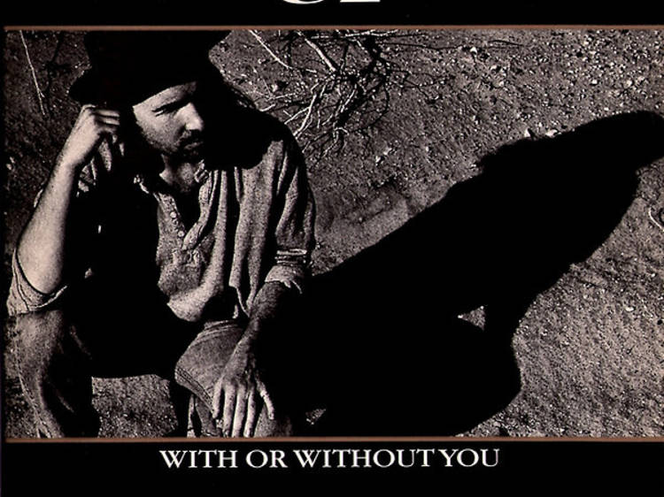 """""""With or Without You"""" by U2"""