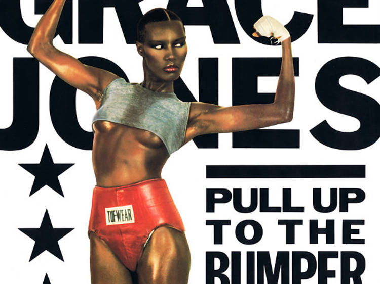 'Pull up to the bumper', Grace Jones