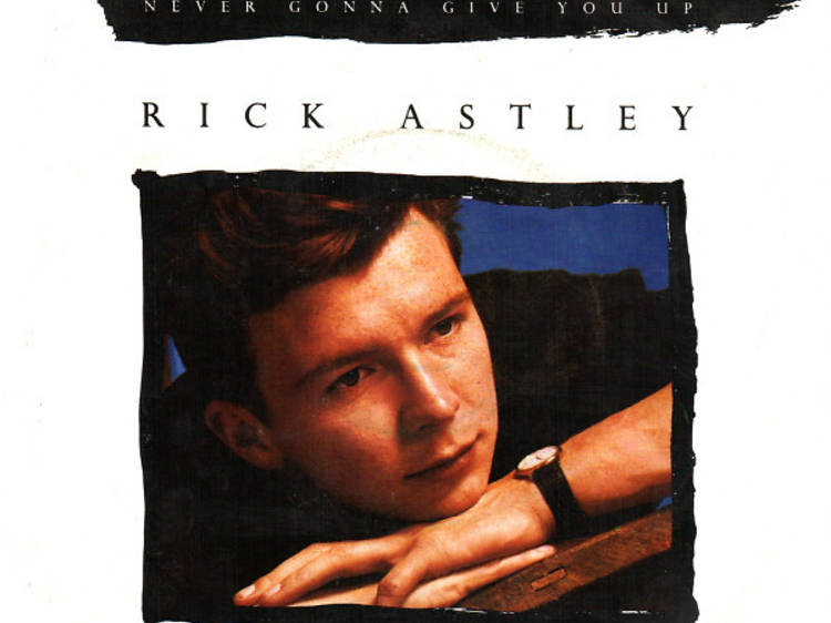 """""""Never Gonna Give You Up"""" by Rick Astley"""