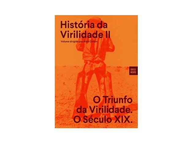 Livro, História da Virilidade II - O Triunfo da Virilidade, O Século XIX, Alain Corbin