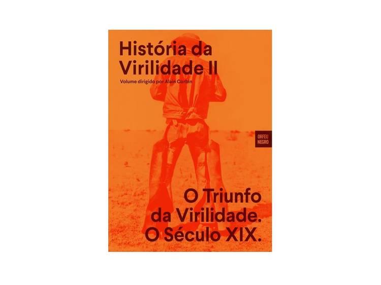 História da Virilidade II - O Triunfo da Virilidade, O Século XIX