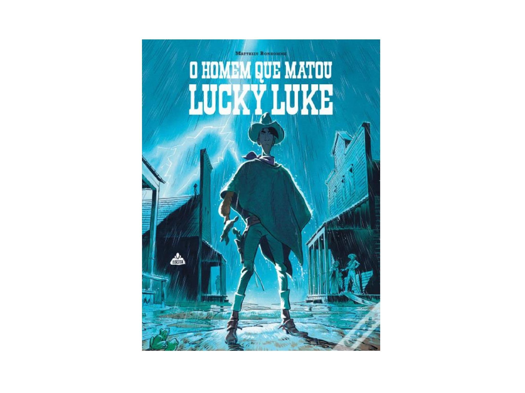 Livro, O Homem que Matou Lucky Luke, Matthieu Bonhomme
