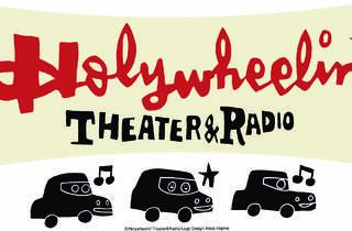 HOLYWHEELIN' THEATER & RADIO