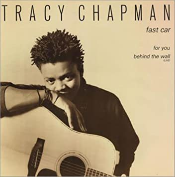 'Fast car', Tracy Chapman