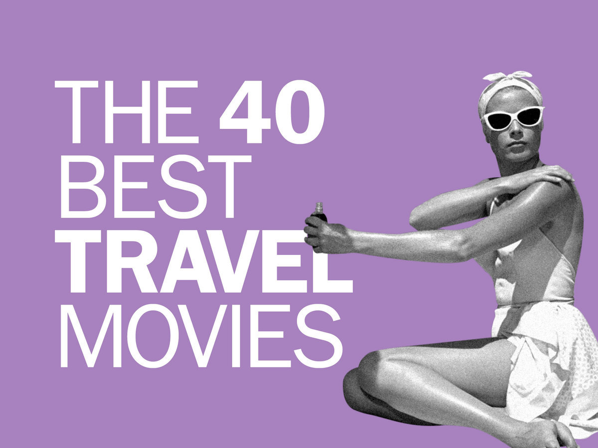 The 40 best travel movies