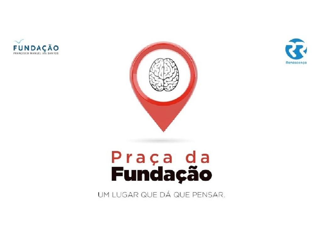 Praça da Fundação, Um lugar que dá que pensar, Fundação Francisco Manuel dos Santos
