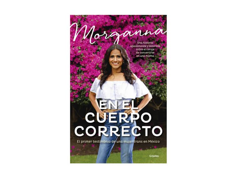 En el cuerpo correcto: El primer testimonio de una mujer trans en México, Morganna Love