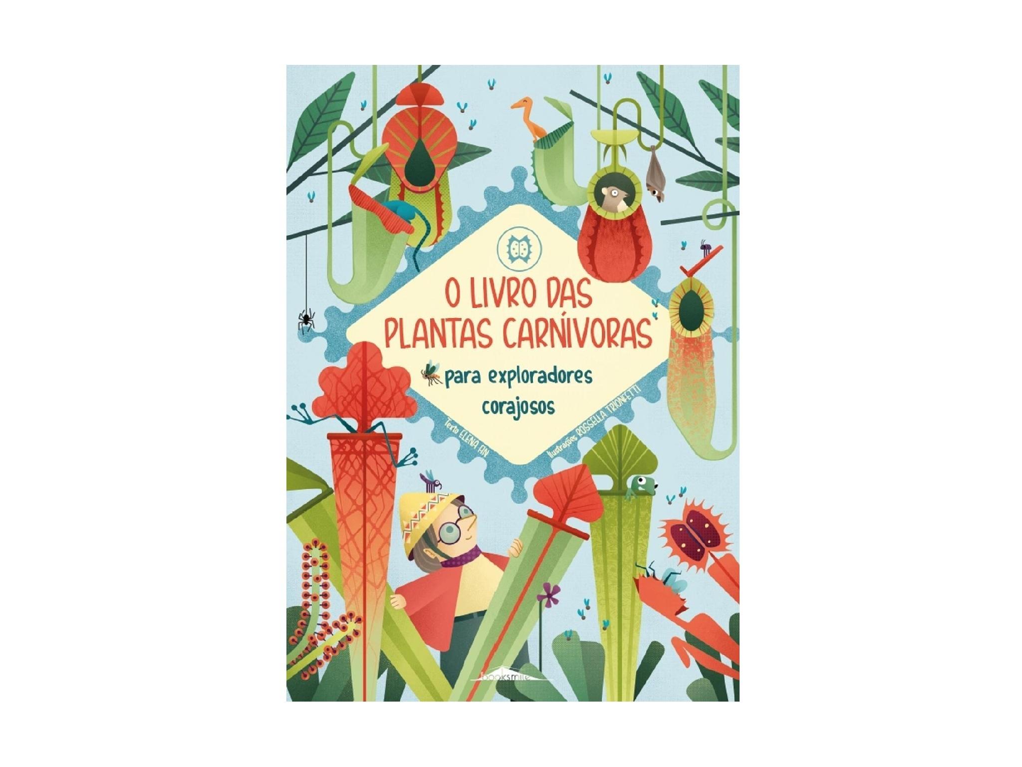 Livros, Livros Infantis, O Livro de Plantas Carnívoras para Exploradores Corajosos, Elena Fin