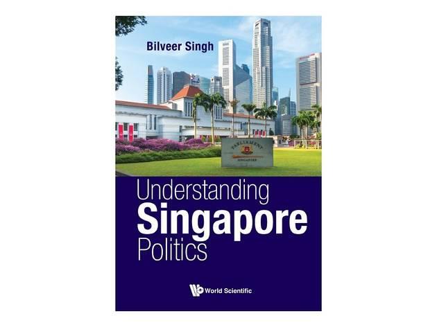 Understanding Singapore Politics
