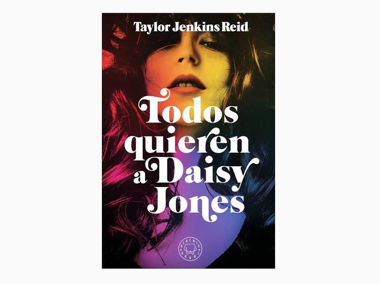 'Todos quieren a Daisy Jones', de Taylor Jenkins Reid