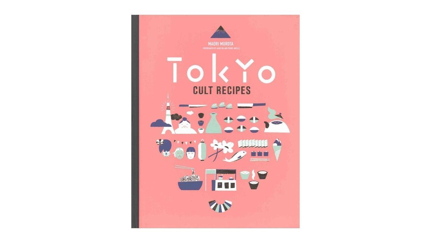 Tokyo Cult Recipes cookbook