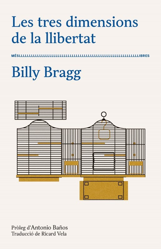 Billy Bragg, 'Les tres dimensions de la llibertat'