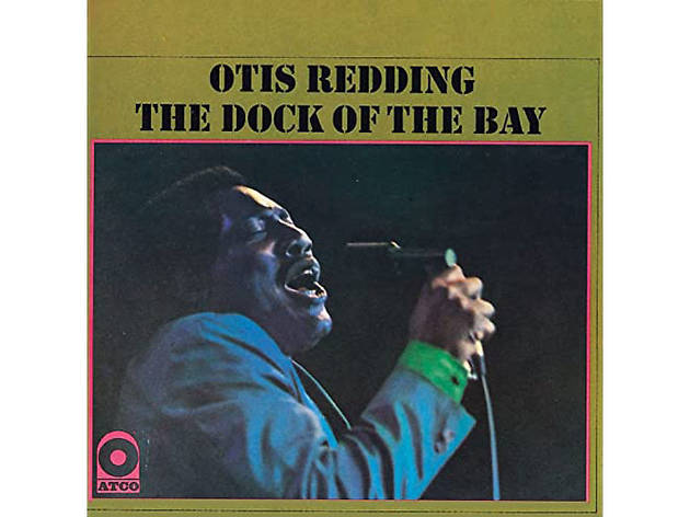 """(Sittin' on the) Dock of the Bay"" by Otis Redding"