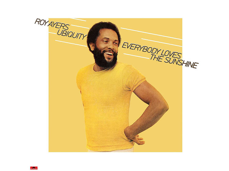 """""""Everybody Loves the Sunshine"""" by Roy Ayers"""